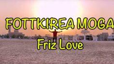 Fottkirea Moga – Friz Love