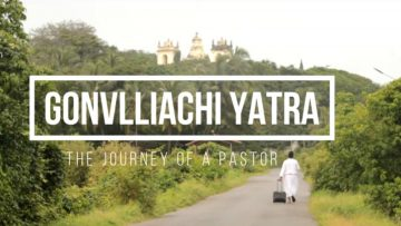 GONVLIACHI YATRA – The Journey of a Pastor by St. Stephen's Parish youth St. Estevam