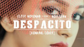 Konkani Version Despacito – Ester Noronha