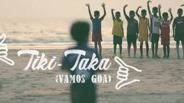 Tiki-Taka (Vamos Goa) – The Goan Football Song feat. FC Goa 2018